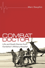 Cover of Combat Doctor: Life and Death Stories from Kandahar's Military Hospital By Marc Dauphin
